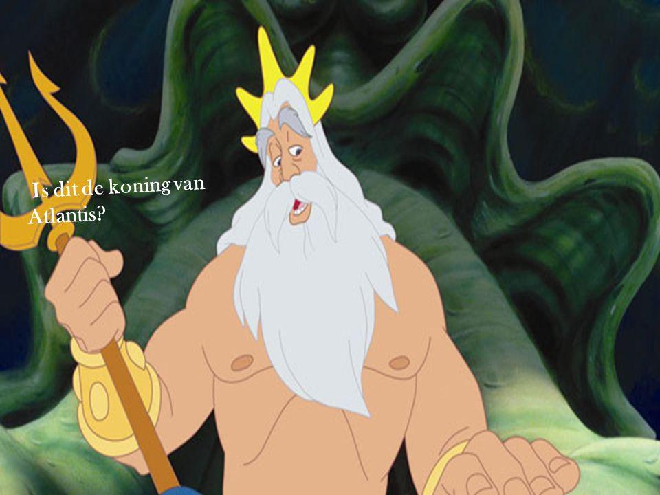 Is dit de koning van Atlantis?
