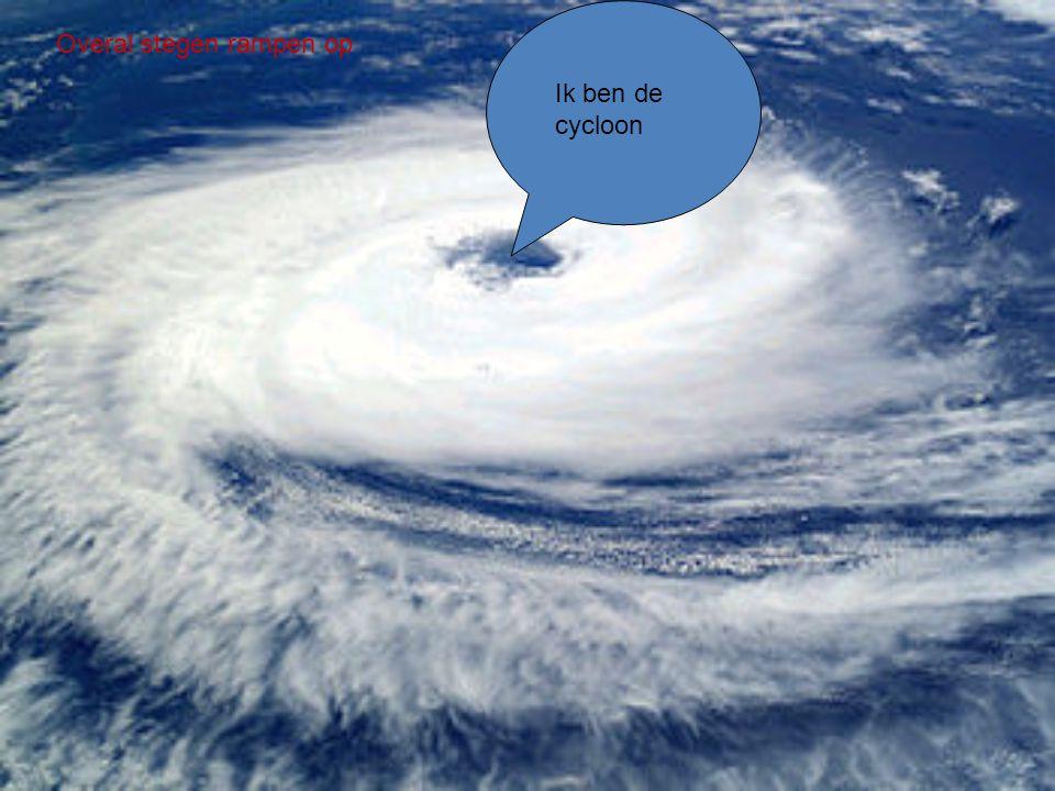Overal stegen rampen op Ik ben de cycloon