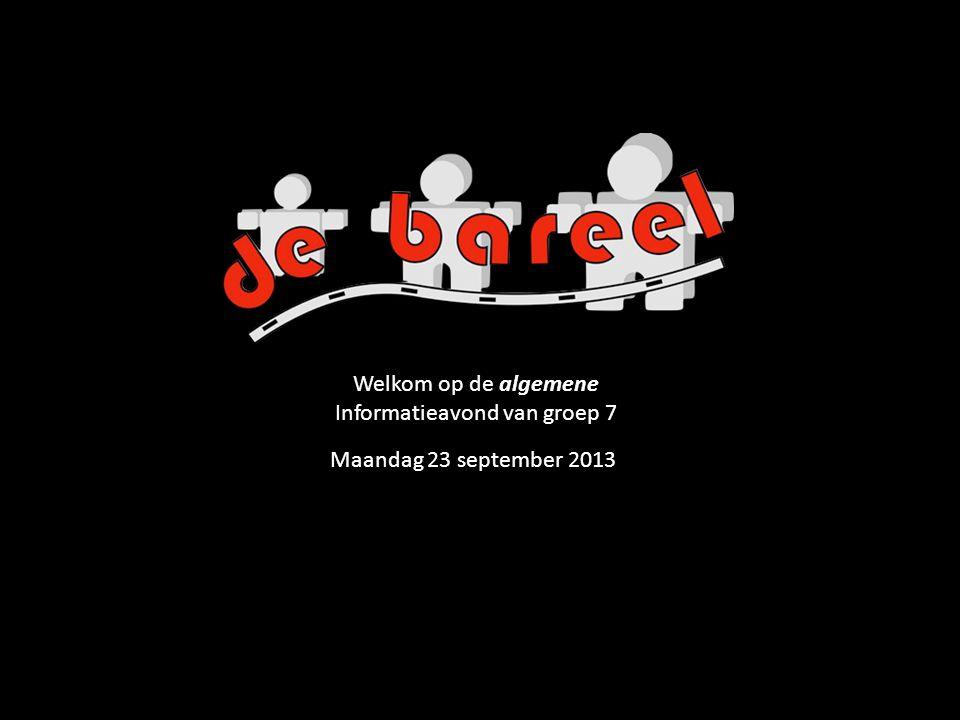 Welkom op de algemene Informatieavond van groep 7 Maandag 23 september 2013