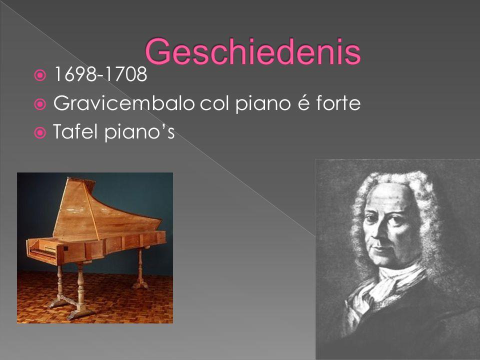  1698-1708  Gravicembalo col piano é forte  Tafel piano's