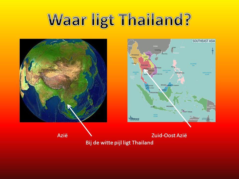 Azië Zuid-Oost Azië Bij de witte pijl ligt Thailand