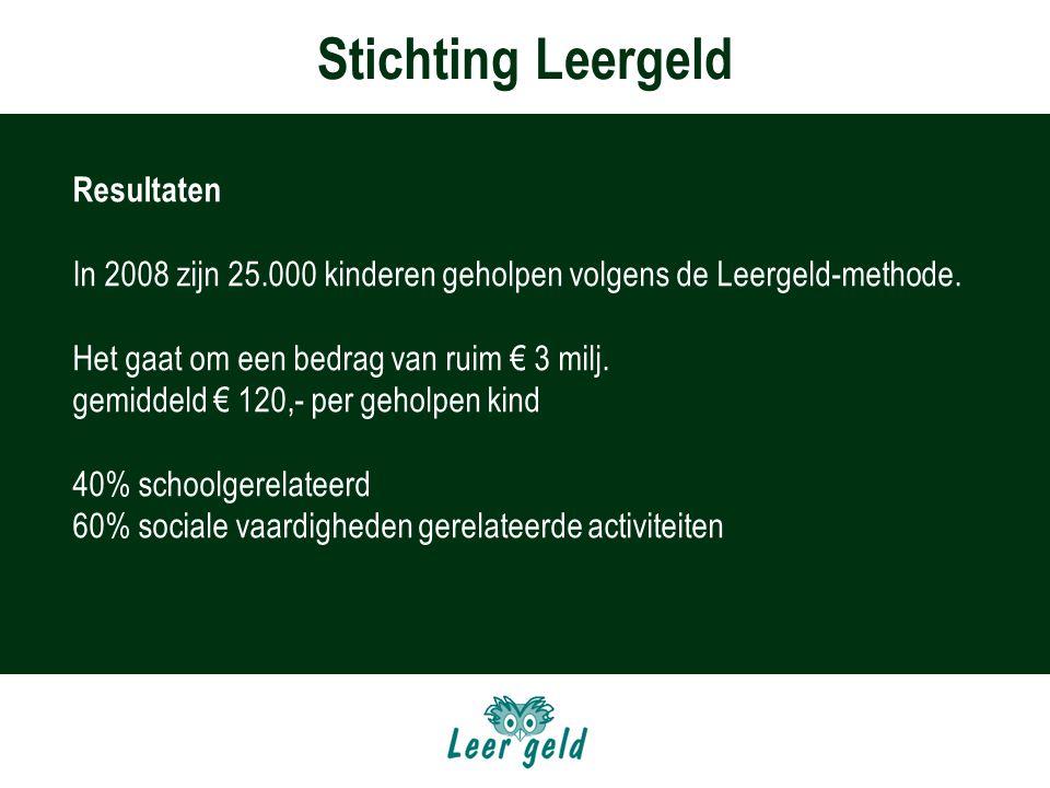 Stichting Leergeld Resultaten In 2008 zijn 25.000 kinderen geholpen volgens de Leergeld-methode.