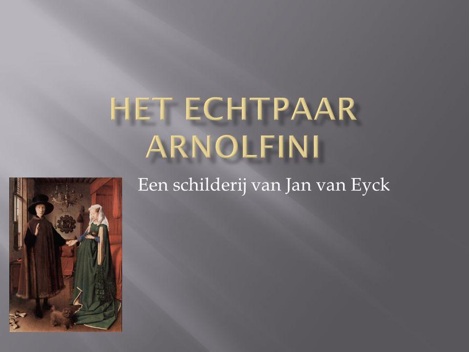 Een schilderij van Jan van Eyck