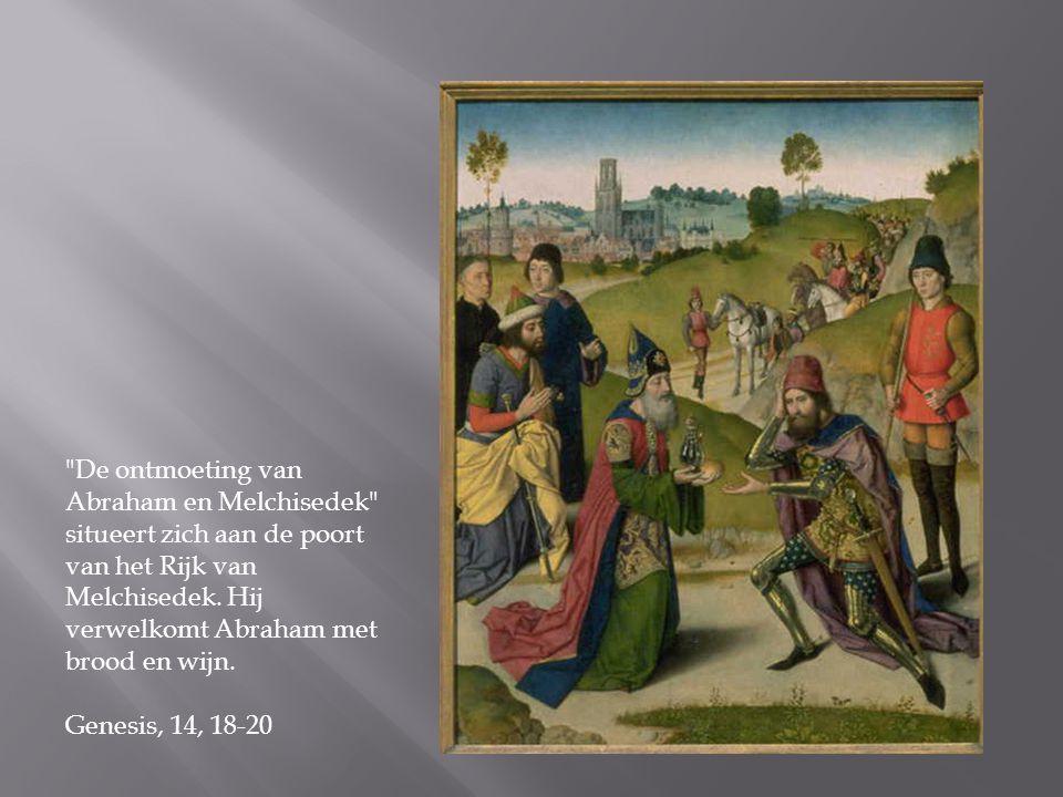 De ontmoeting van Abraham en Melchisedek situeert zich aan de poort van het Rijk van Melchisedek.