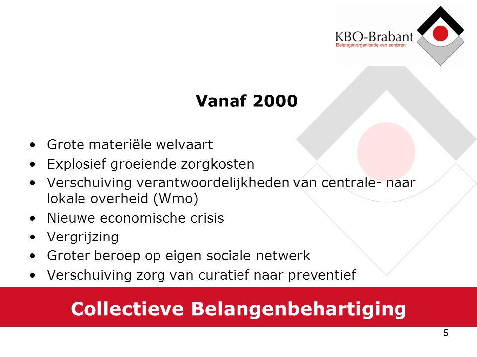 5 Collectieve Belangenbehartiging Vanaf 2000 Grote materiële welvaart Explosief groeiende zorgkosten Verschuiving verantwoordelijkheden van centrale-