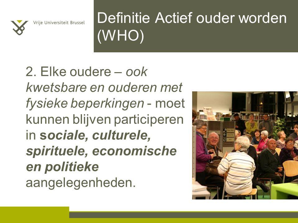 Definitie Actief ouder worden (WHO) 2.