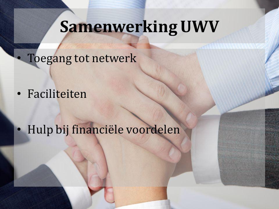 Samenwerking UWV Toegang tot netwerk Faciliteiten Hulp bij financiële voordelen