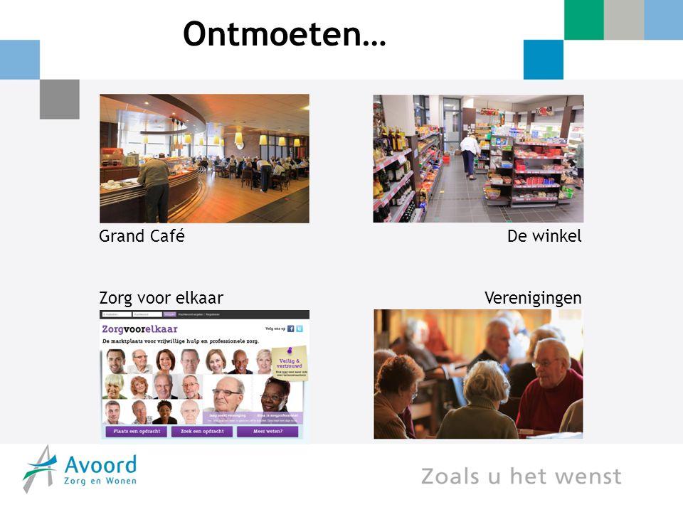 Ontmoeten… Grand Café Zorg voor elkaar De winkel Verenigingen