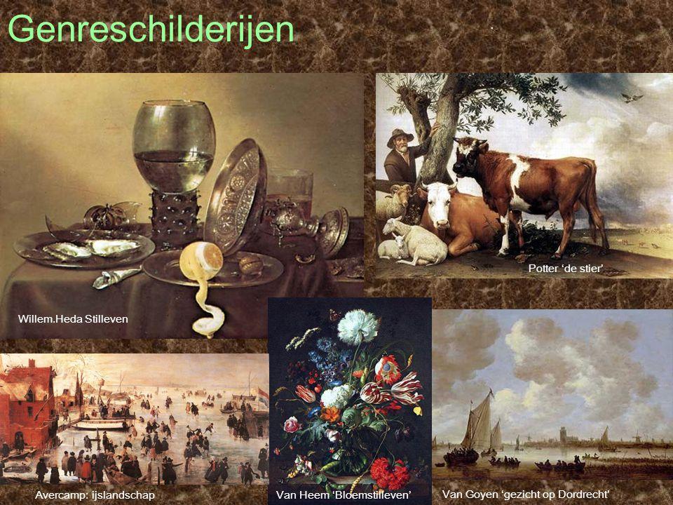 Genreschilderijen Potter 'de stier'. Van Goyen 'gezicht op Dordrecht' Van Heem 'Bloemstilleven' Willem.Heda Stilleven Avercamp: ijslandschap