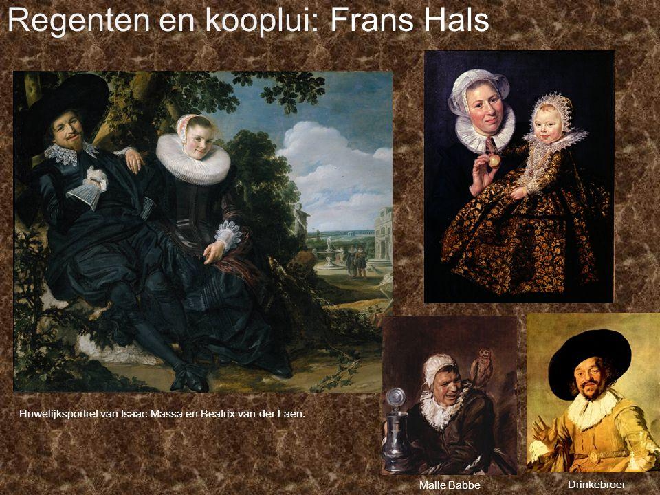 Regenten en kooplui: Frans Hals Malle Babbe Drinkebroer Huwelijksportret van Isaac Massa en Beatrix van der Laen.