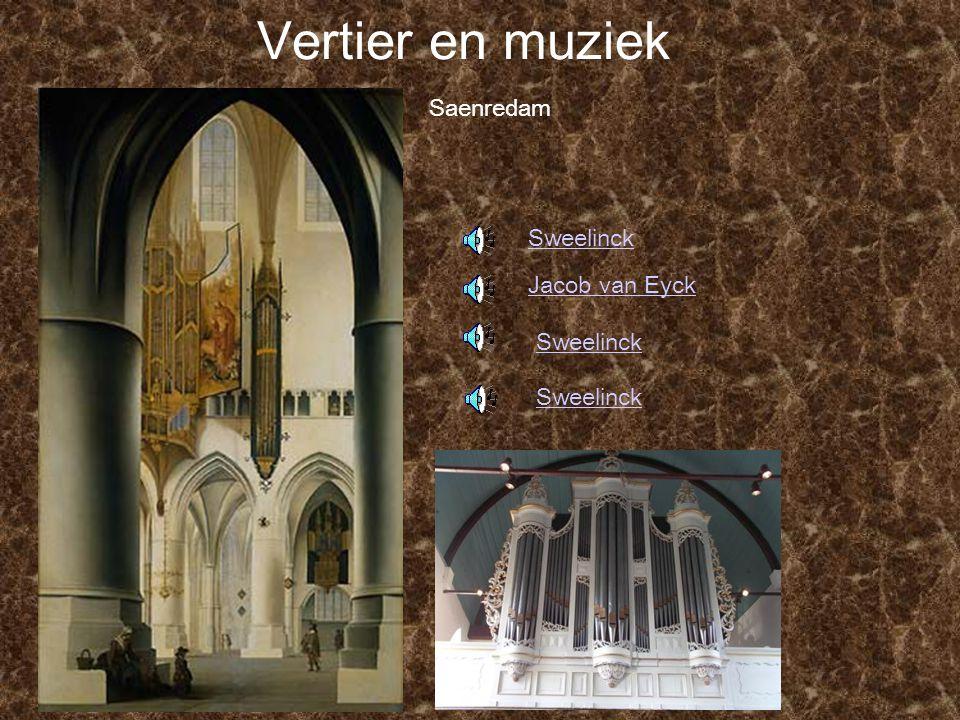 Vertier en muziek Saenredam Sweelinck Jacob van Eyck Sweelinck