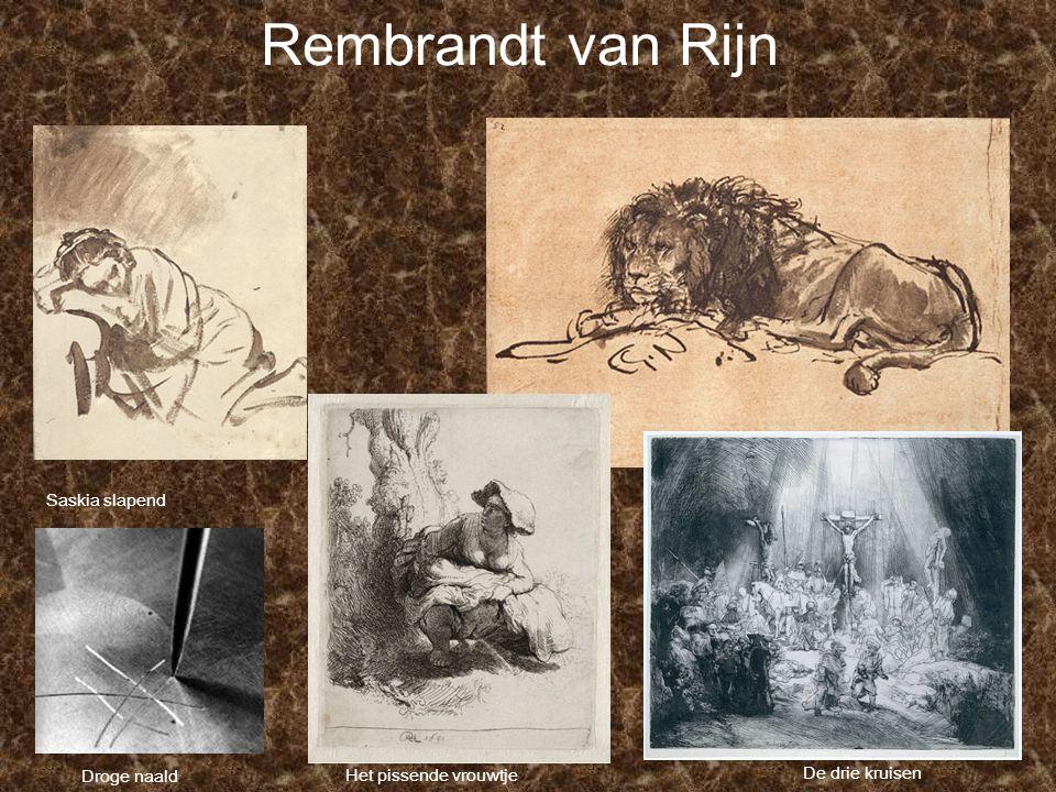 Rembrandt van Rijn Het pissende vrouwtje Saskia slapend De drie kruisen Droge naald