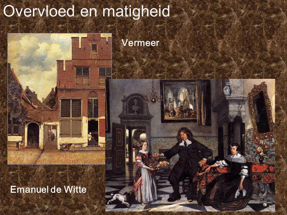 Overvloed en matigheid Vermeer: Straatje Emanuel de Witte Vermeer