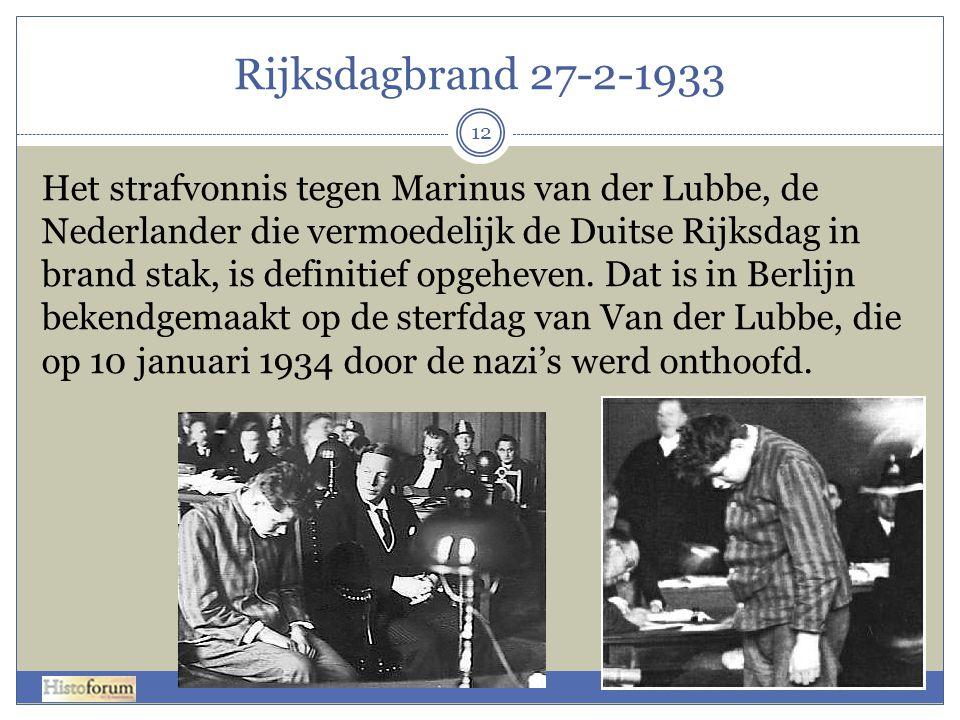 Rijksdagbrand 27-2-1933 12 Het strafvonnis tegen Marinus van der Lubbe, de Nederlander die vermoedelijk de Duitse Rijksdag in brand stak, is definitie