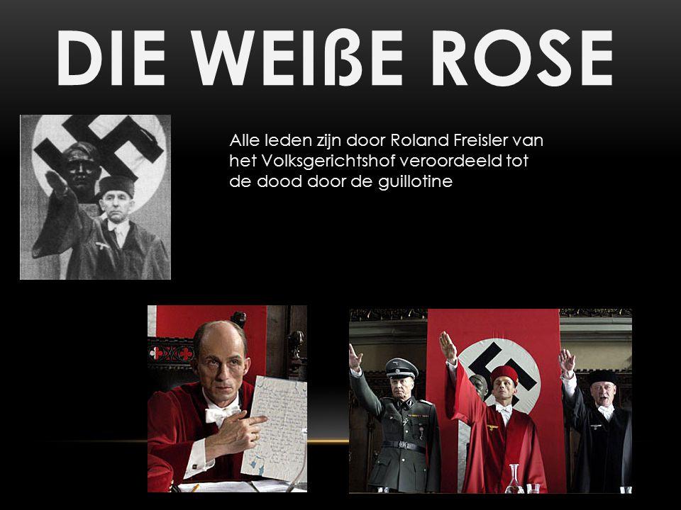 DIE WEIßE ROSE Alle leden zijn door Roland Freisler van het Volksgerichtshof veroordeeld tot de dood door de guillotine