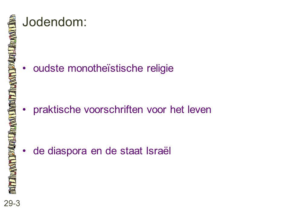 Jodendom: 29-3 oudste monotheïstische religie praktische voorschriften voor het leven de diaspora en de staat Israël