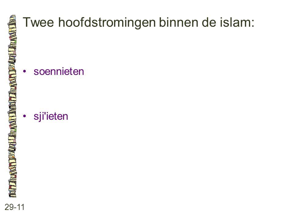 Twee hoofdstromingen binnen de islam: 29-11 soennieten sji'ieten