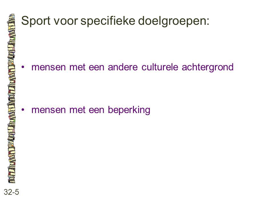 Sport voor specifieke doelgroepen: 32-5 mensen met een andere culturele achtergrond mensen met een beperking
