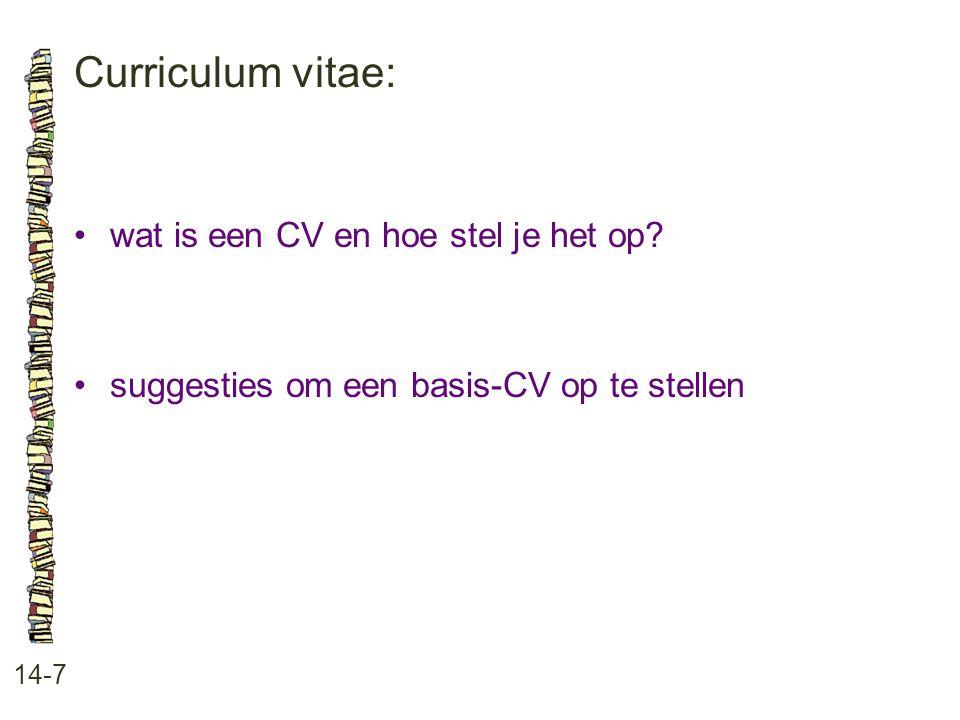 Curriculum vitae: 14-7 wat is een CV en hoe stel je het op? suggesties om een basis-CV op te stellen