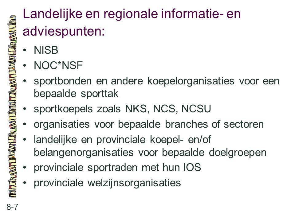 Landelijke en regionale informatie- en adviespunten: 8-7 NISB NOC*NSF sportbonden en andere koepelorganisaties voor een bepaalde sporttak sportkoepels
