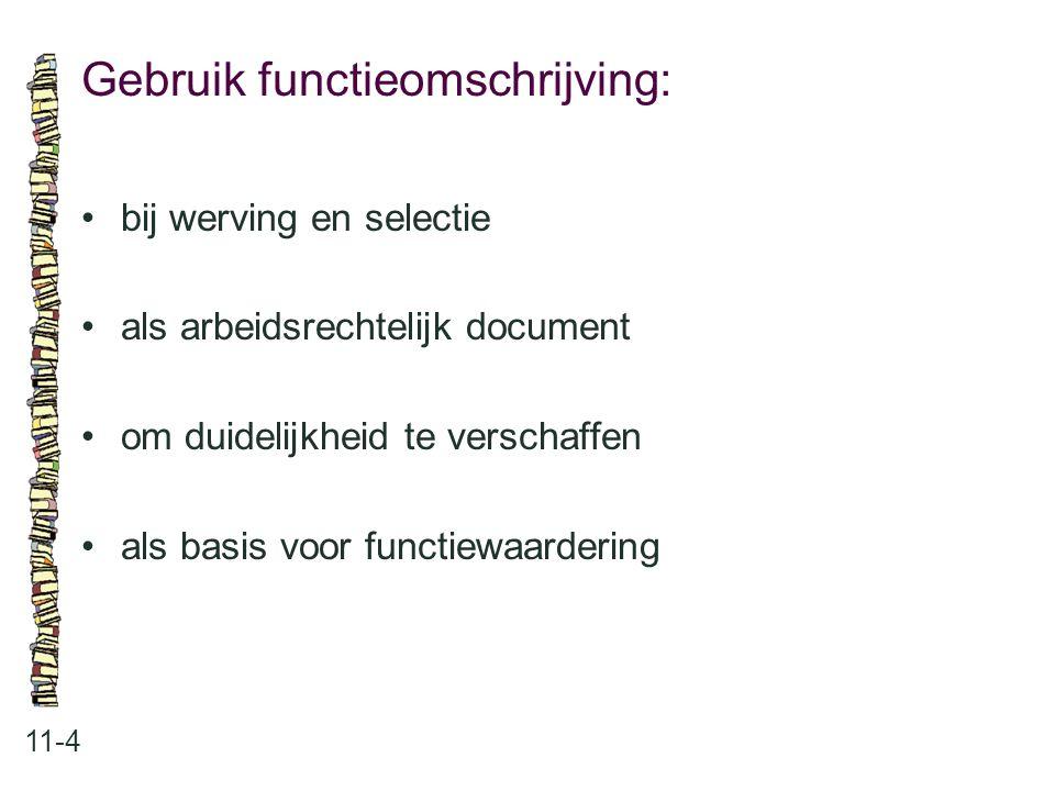 Gebruik functieomschrijving: 11-4 bij werving en selectie als arbeidsrechtelijk document om duidelijkheid te verschaffen als basis voor functiewaarder
