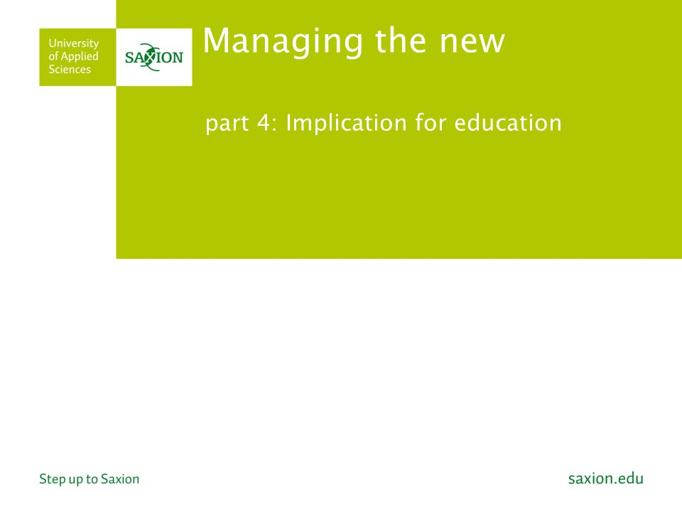 part 4: Implication for education Managing the new