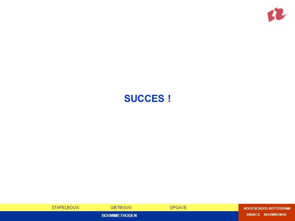 STAPELBOUWGIETBOUWOPGAVE HOGESCHOOL ROTTERDAM RIBACS BOUWKUNDE BOUWMETHODEN SUCCES !