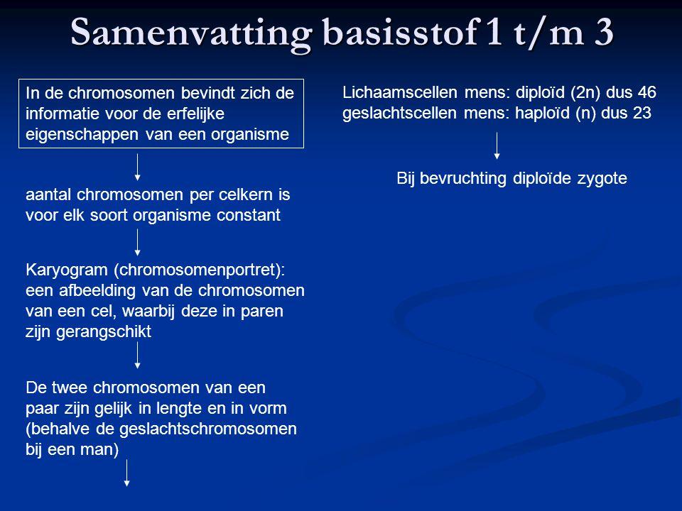 Samenvatting basisstof 1 t/m 3 In de chromosomen bevindt zich de informatie voor de erfelijke eigenschappen van een organisme aantal chromosomen per c