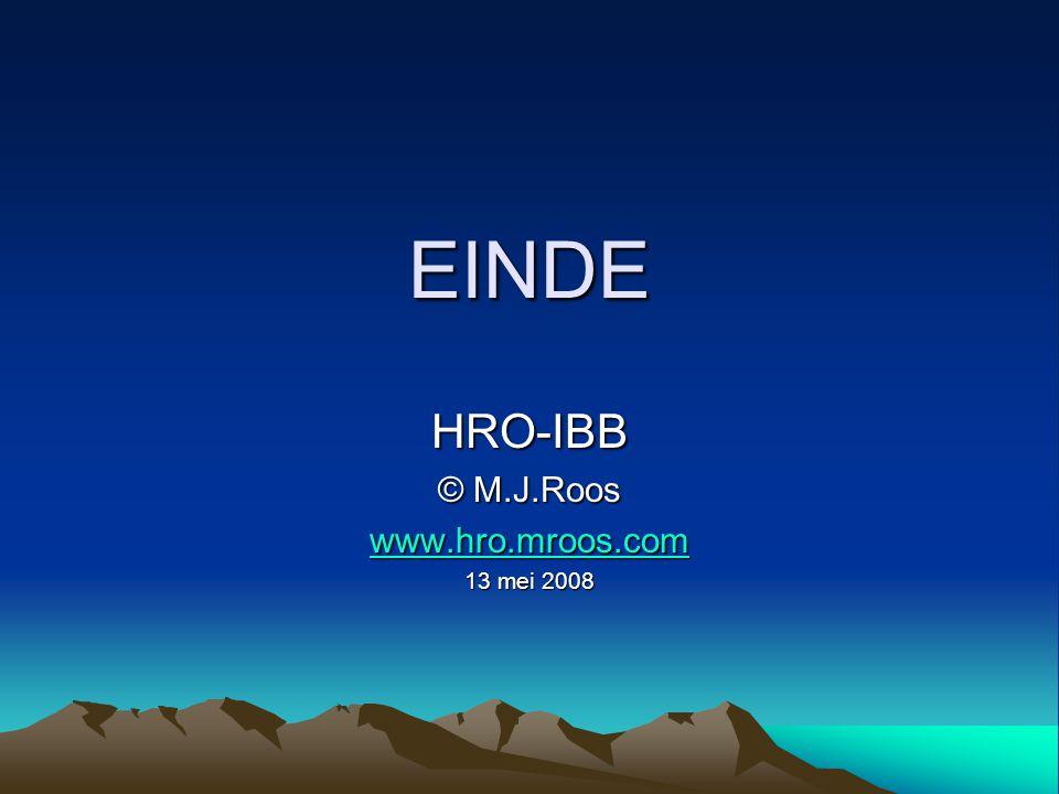 EINDE HRO-IBB © M.J.Roos www.hro.mroos.com 13 mei 2008