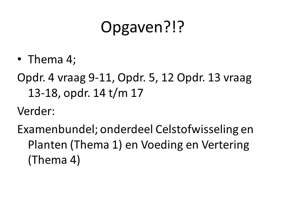 Opgaven?!.Thema 4; Opdr. 4 vraag 9-11, Opdr. 5, 12 Opdr.