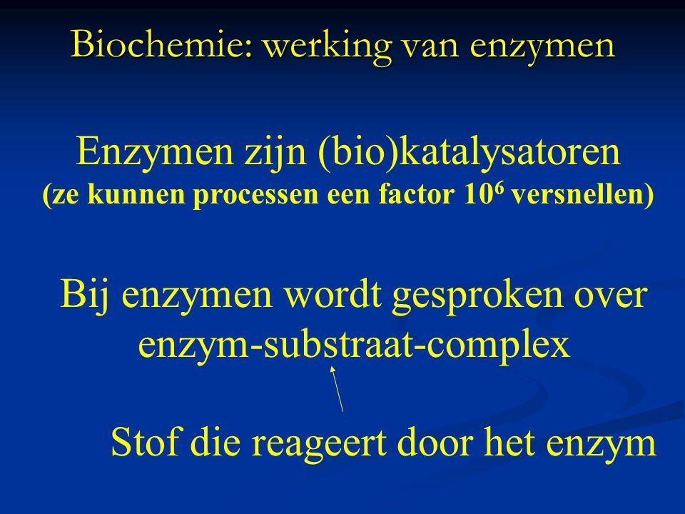 Biochemie: werking van enzymen Enzymen zijn (bio)katalysatoren (ze kunnen processen een factor 10 6 versnellen) Bij enzymen wordt gesproken over enzym-substraat-complex Stof die reageert door het enzym