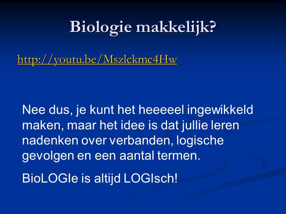 Biologie makkelijk? http://youtu.be/Mszlckmc4Hw Nee dus, je kunt het heeeeel ingewikkeld maken, maar het idee is dat jullie leren nadenken over verban