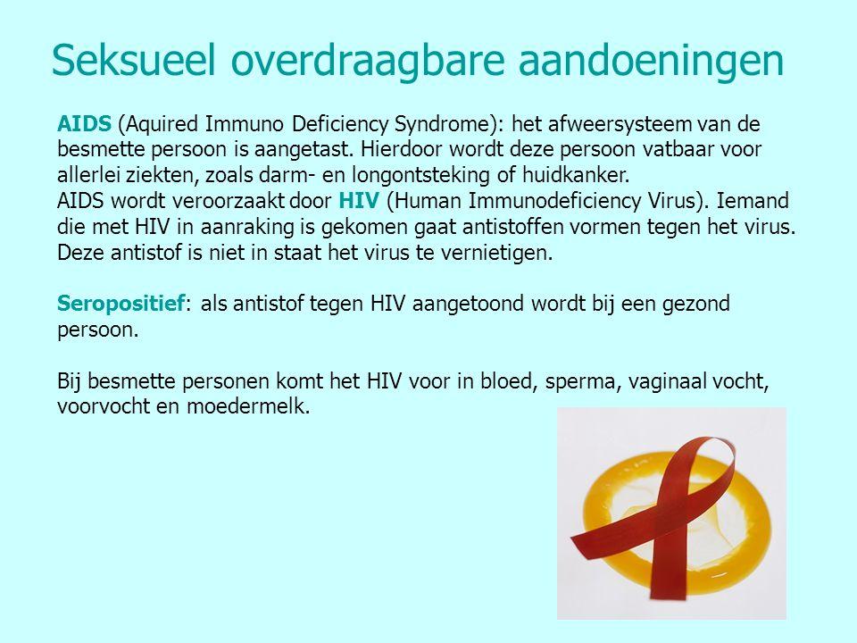 Seksueel overdraagbare aandoeningen AIDS (Aquired Immuno Deficiency Syndrome): het afweersysteem van de besmette persoon is aangetast. Hierdoor wordt