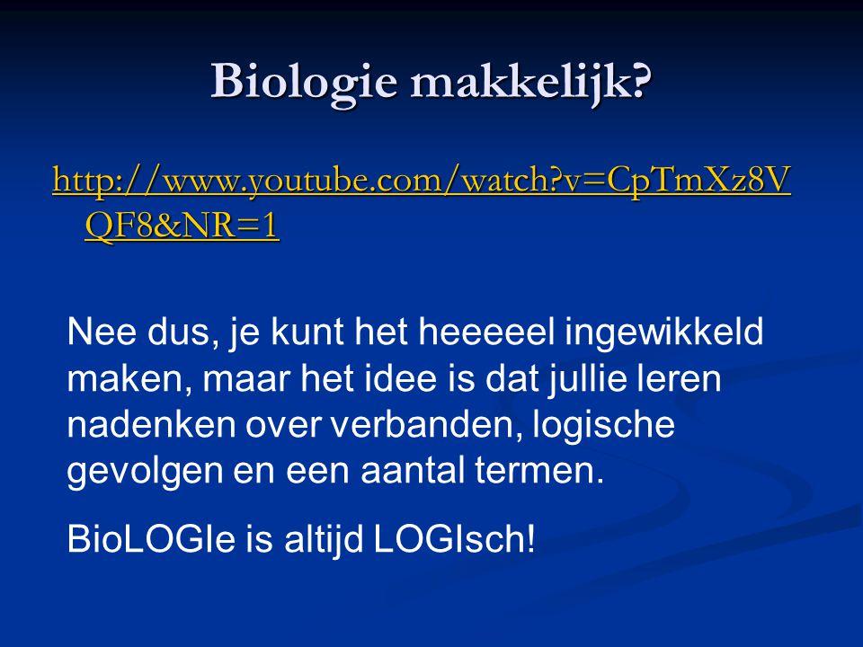 Biologie makkelijk? http://www.youtube.com/watch?v=CpTmXz8V QF8&NR=1 http://www.youtube.com/watch?v=CpTmXz8V QF8&NR=1 Nee dus, je kunt het heeeeel ing
