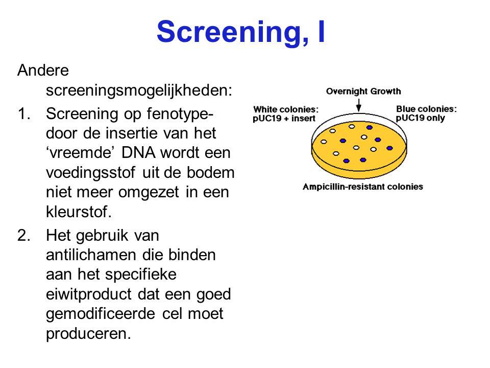Screening, I Andere screeningsmogelijkheden: 1. Screening op fenotype- door de insertie van het 'vreemde' DNA wordt een voedingsstof uit de bodem niet