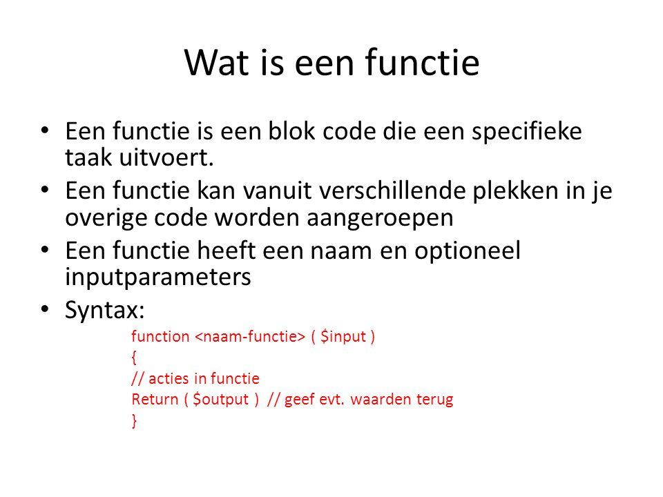 Wat is een functie Een functie is een blok code die een specifieke taak uitvoert. Een functie kan vanuit verschillende plekken in je overige code word