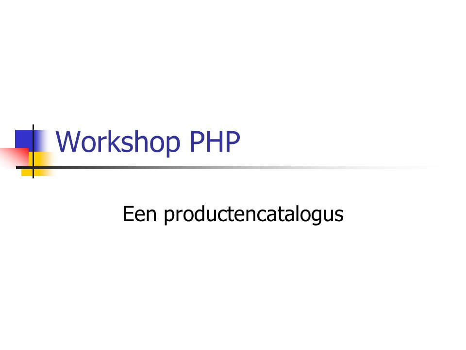 Workshop PHP Een productencatalogus