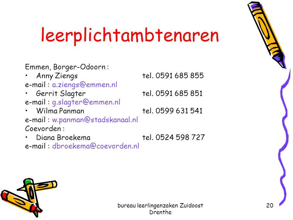 bureau leerlingenzaken Zuidoost Drenthe 20 leerplichtambtenaren Emmen, Borger-Odoorn : Anny Ziengs tel. 0591 685 855 e-mail : a.ziengs@emmen.nl Gerrit