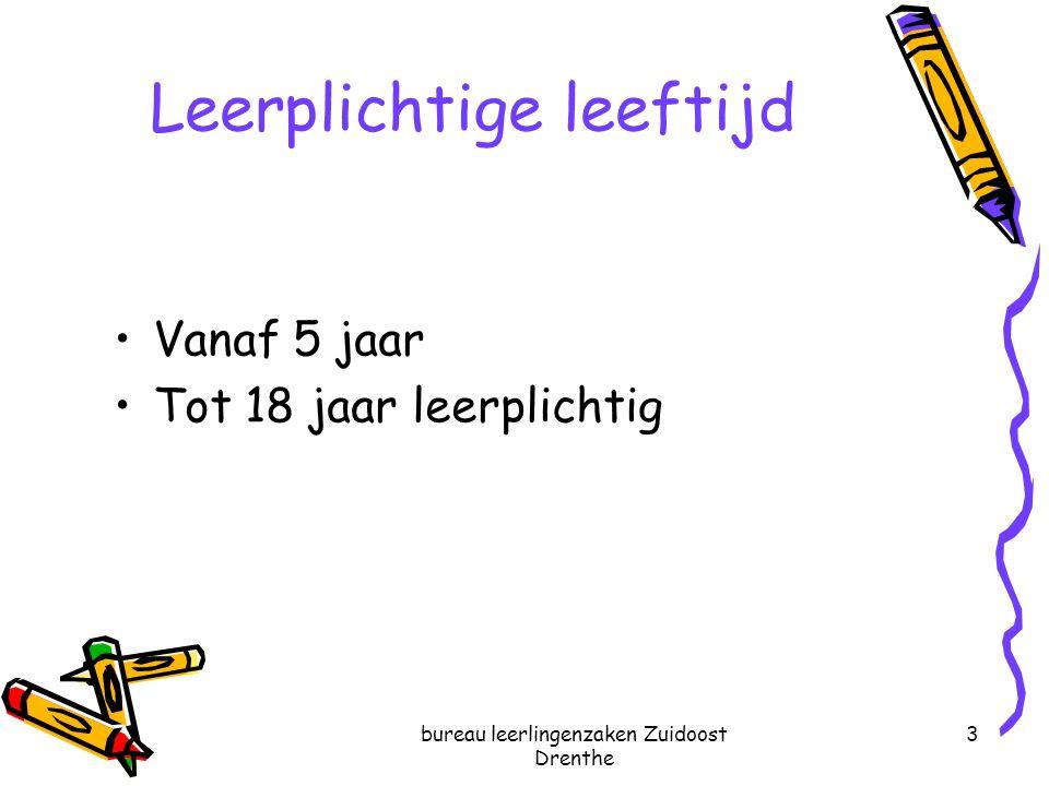bureau leerlingenzaken Zuidoost Drenthe 3 Leerplichtige leeftijd Vanaf 5 jaar Tot 18 jaar leerplichtig