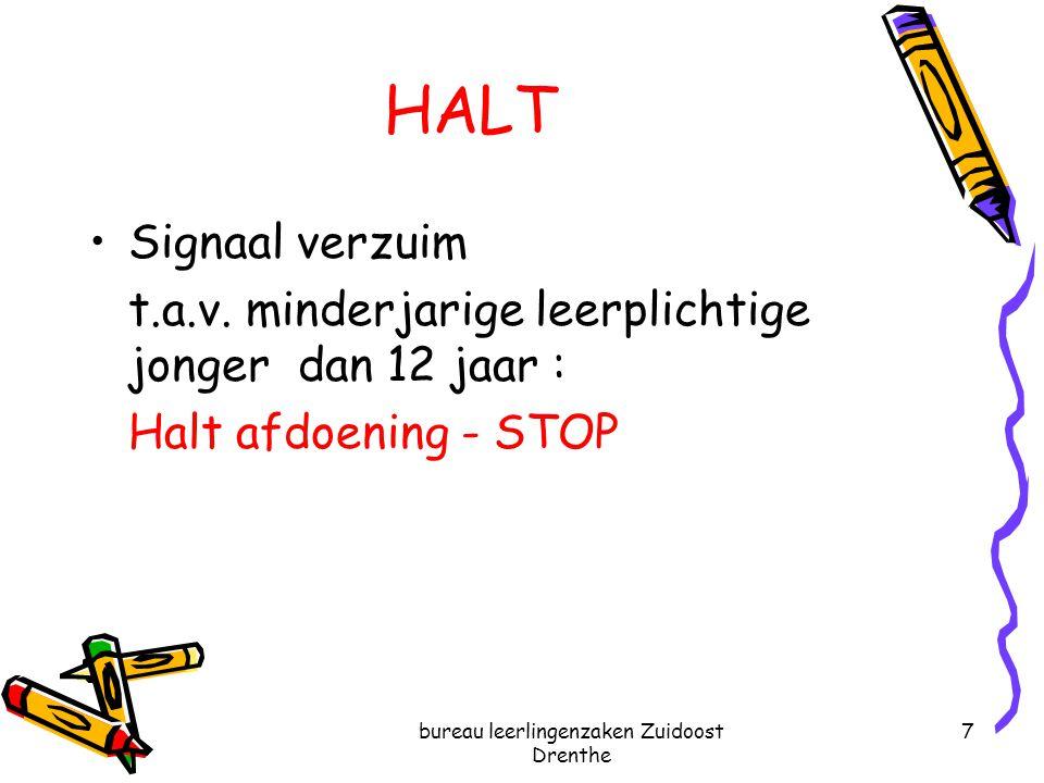 bureau leerlingenzaken Zuidoost Drenthe 7 HALT Signaal verzuim t.a.v. minderjarige leerplichtige jonger dan 12 jaar : Halt afdoening - STOP
