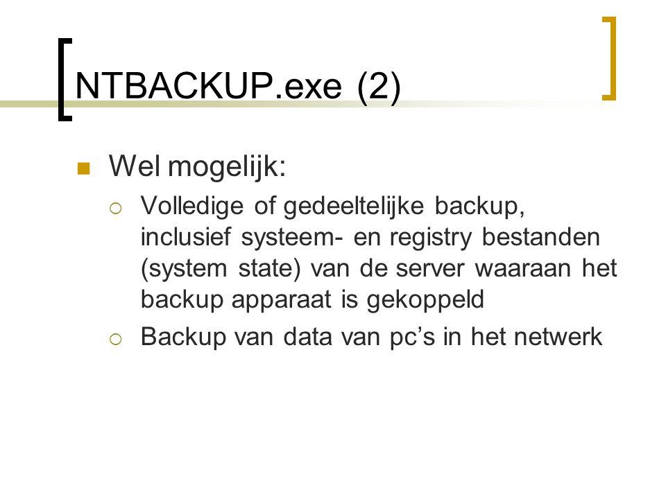 NTBACKUP.exe (2) Wel mogelijk:  Volledige of gedeeltelijke backup, inclusief systeem- en registry bestanden (system state) van de server waaraan het backup apparaat is gekoppeld  Backup van data van pc's in het netwerk