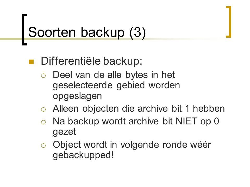 Soorten backup (4) Copy:  Sla een selectie objecten op  Laat archive bit ongemoeid  Is bedoeld voor tussentijdse reservekopie
