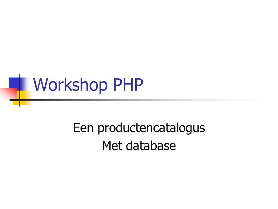 Workshop PHP Een productencatalogus Met database