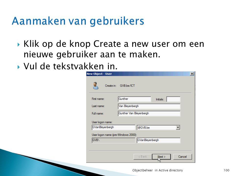  Klik op de knop Create a new user om een nieuwe gebruiker aan te maken.  Vul de tekstvakken in. 100Objectbeheer in Active directory