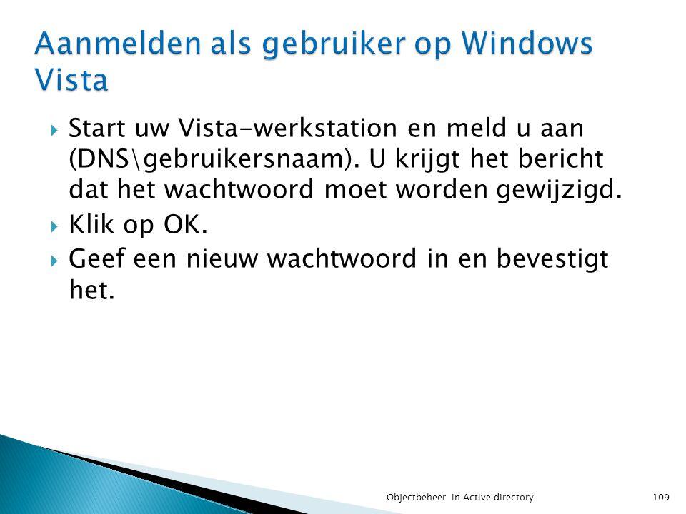  Start uw Vista-werkstation en meld u aan (DNS\gebruikersnaam). U krijgt het bericht dat het wachtwoord moet worden gewijzigd.  Klik op OK.  Geef e
