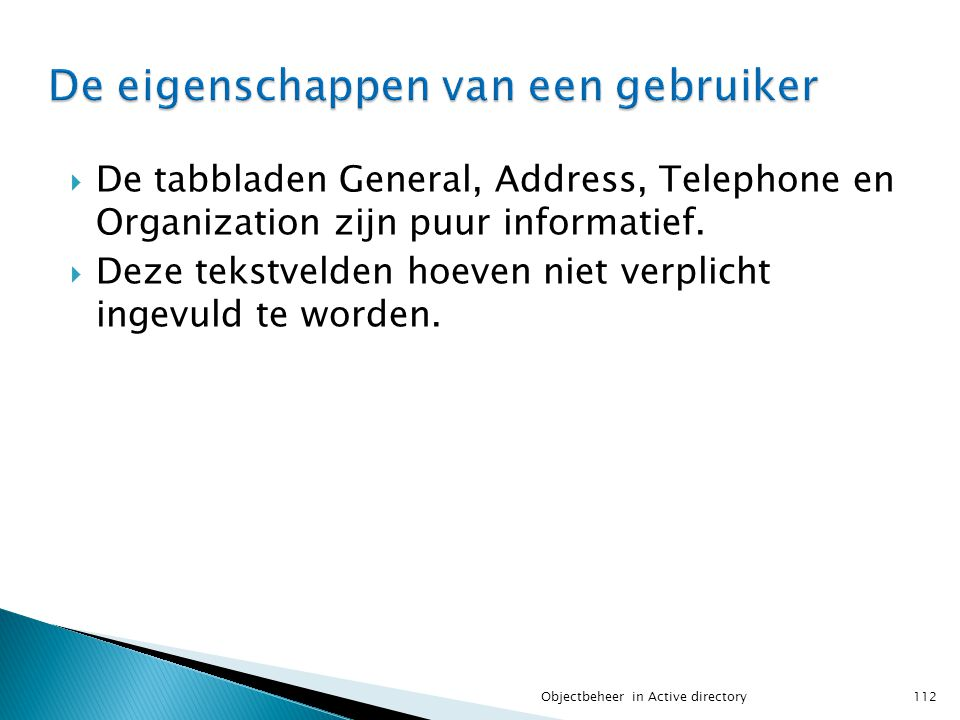  De tabbladen General, Address, Telephone en Organization zijn puur informatief.