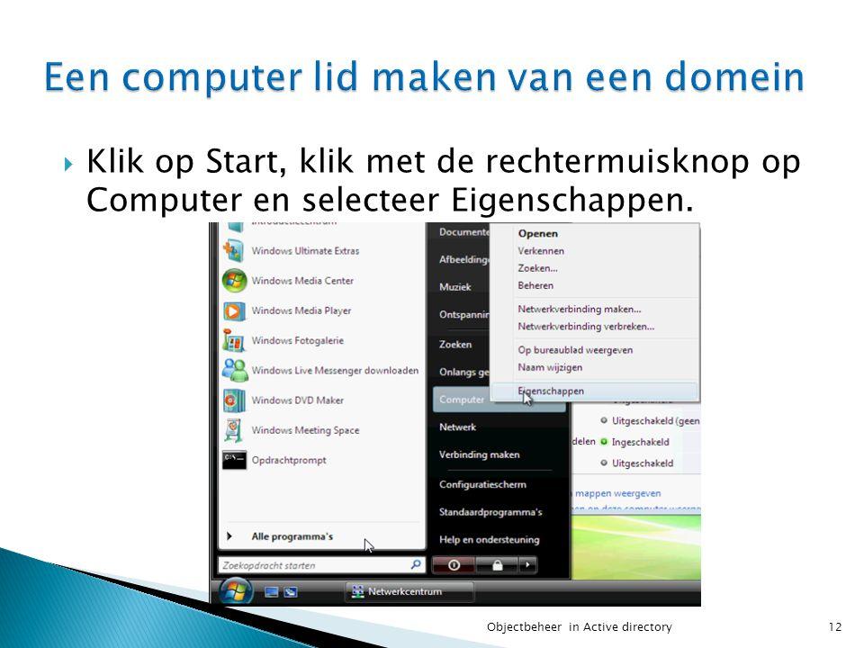  Klik op Start, klik met de rechtermuisknop op Computer en selecteer Eigenschappen. 12Objectbeheer in Active directory