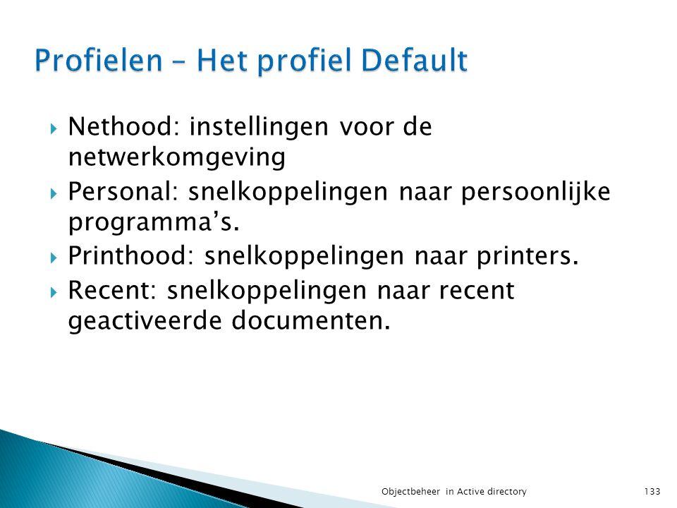  Nethood: instellingen voor de netwerkomgeving  Personal: snelkoppelingen naar persoonlijke programma's.  Printhood: snelkoppelingen naar printers.