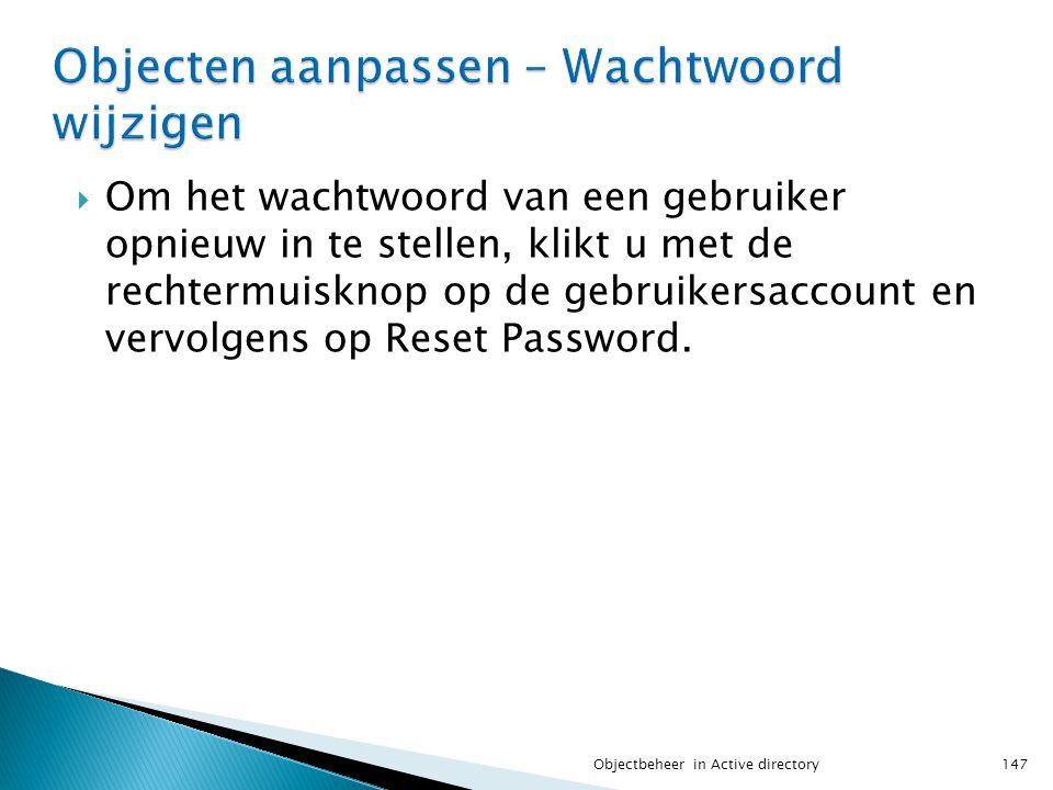 Om het wachtwoord van een gebruiker opnieuw in te stellen, klikt u met de rechtermuisknop op de gebruikersaccount en vervolgens op Reset Password. 1