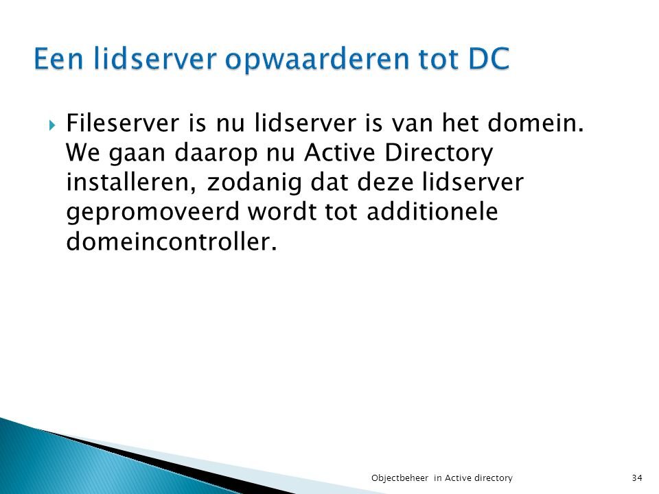  Fileserver is nu lidserver is van het domein.